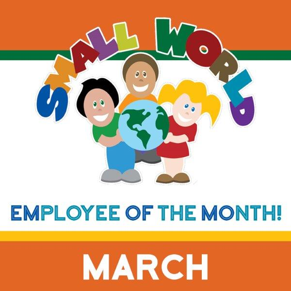 MARCH Employee of the Month, Small World Child Care
