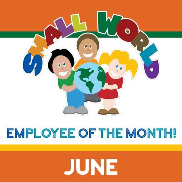 JUNE Employee of the Month, Small World Child Care