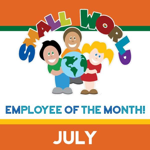 JULY Employee of the Month, Small World Child Care